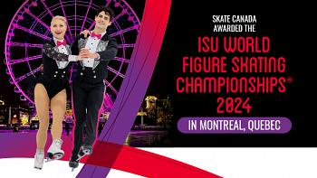 Skate Canada awarded the ISU World Figure Skating Championships® 2024 in Montréal